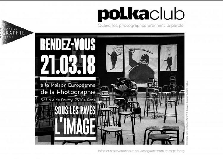 Polka Club | Mai-68: Sous les pavés, l'image à Paris 4ème