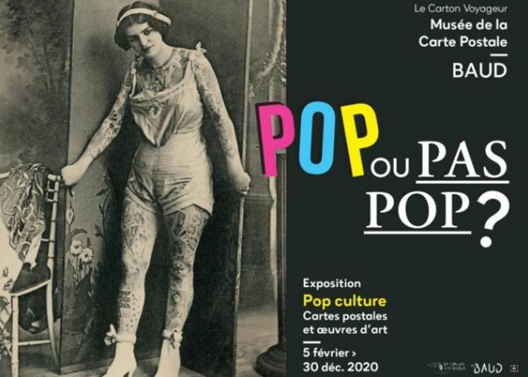 Pop Ou Pas Pop ? Pop Culture, Cartes Postales Et Oeuvres D'art à Baud