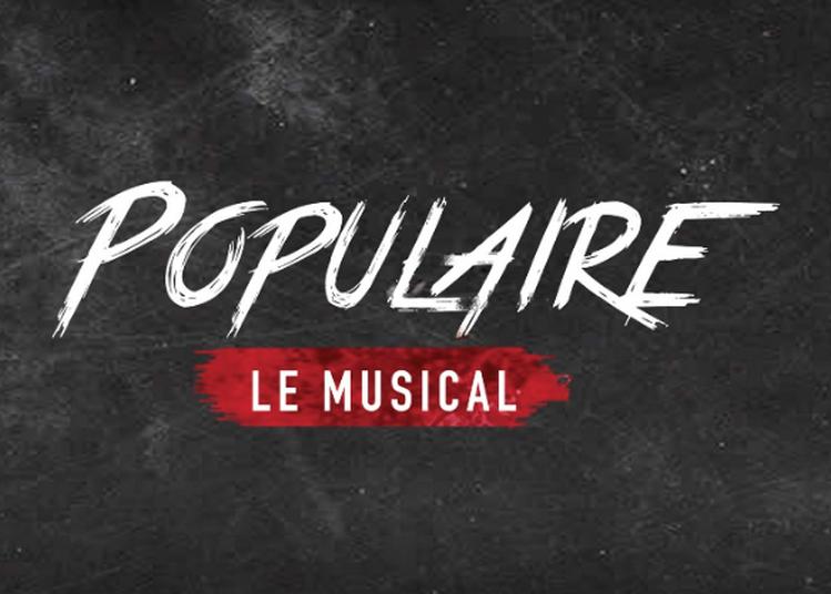 Populaire Le Musical à Lyon