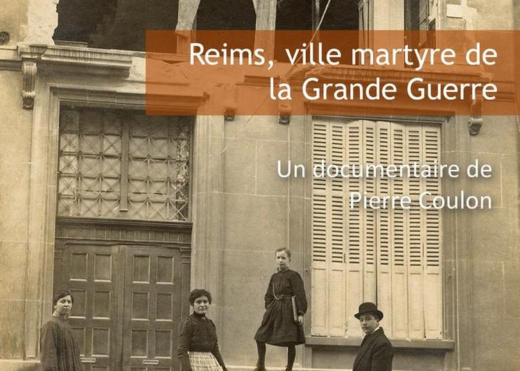 Projection Du Documentaire 1051 Jours, Reims, Ville Martyre De La Grande Guerre