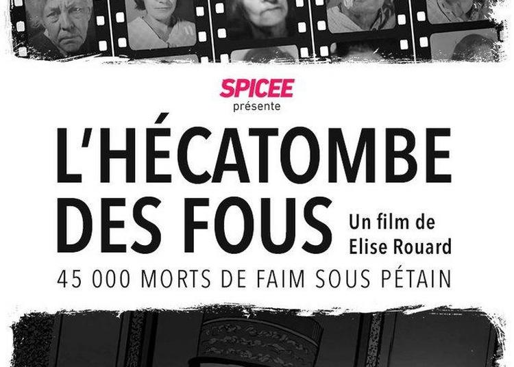 Projection Du Documentaire L'hécatombe Des Fous, En Présence De La Réalisatrice Elise Rouard à Sotteville les Rouen