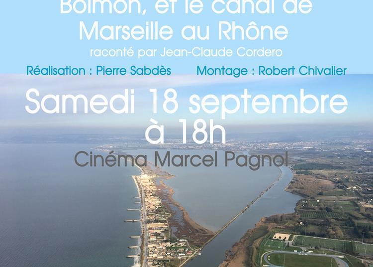 Projection Du Film Documentaire: L'étang De Berre, L'étang De Bolmon Et Le Canal De Marseille Au Rhône. à Chateauneuf les Martigues