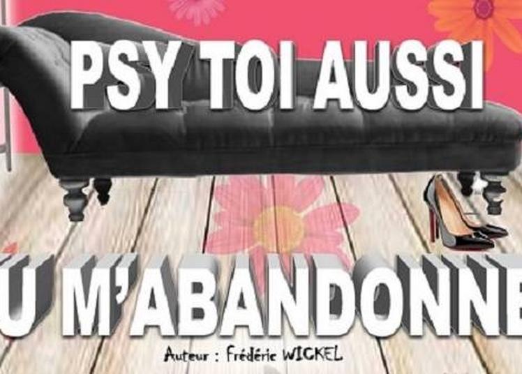 Psy Toi Aussi Tu M'abandonnes à Avignon