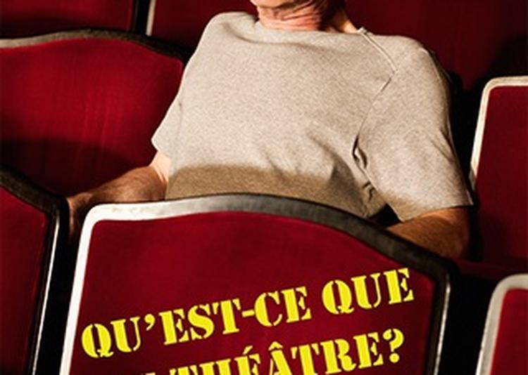 Qu'est-ce que le théâtre ? (théâtre/humour) à Surgeres