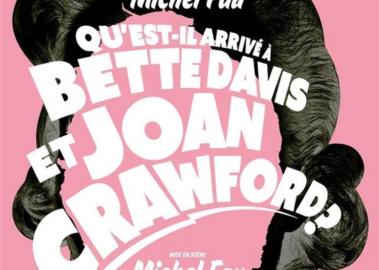 Qu'Est-Il Arrive A Bette Davis Et Joan Crawford ? à Paris 10ème