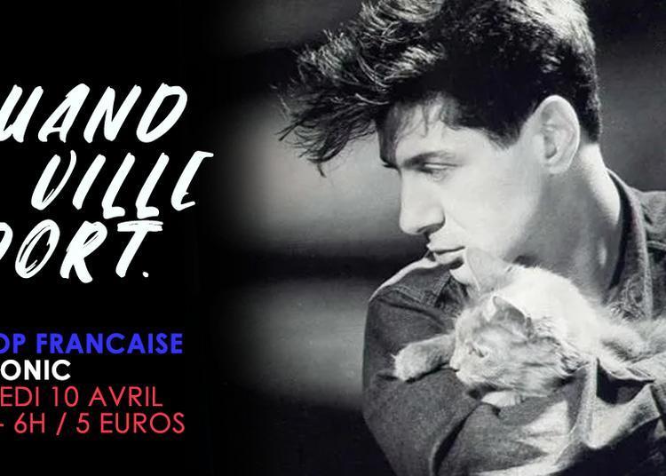 Quand La Ville Dort #8 / Nuit Française Au Supersonic à Paris 12ème