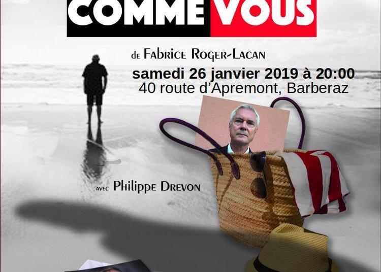 Quelqu'un comme vous, comédie grinçante de Fabrice Roger-Lacan à Barberaz