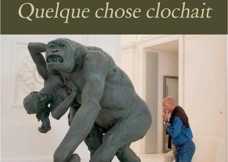 Quelque chose clochait, exposition de photographies à Nantes