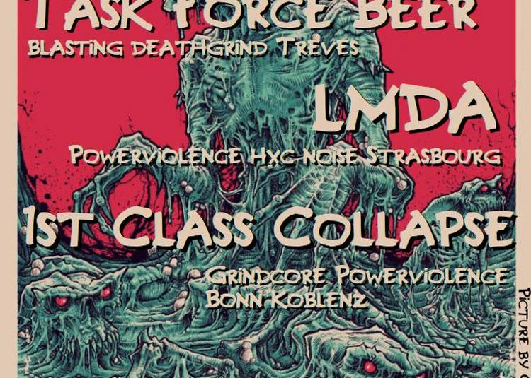 Ratbomb, Task Force Beer, LMDA & 1st Class Collapse à Strasbourg
