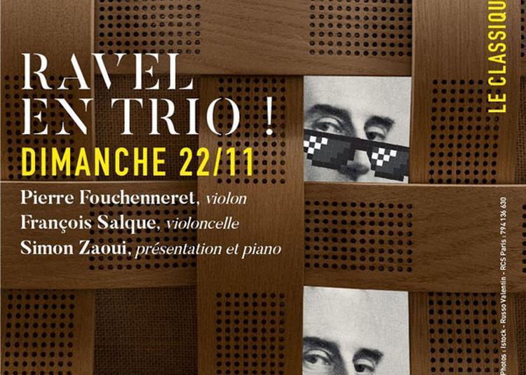 Le Classique Du Dimanche - Ravel En Trio à Boulogne Billancourt