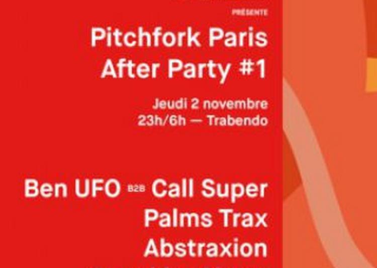 RBMA Présente Pitchfork After Party #1: Ben UFO B2b Call Super... à Paris 19ème
