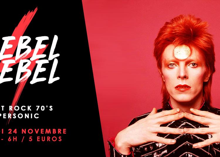 Rebel Rebel / La Nuit Rock 70'S Du Supersonic à Paris 12ème
