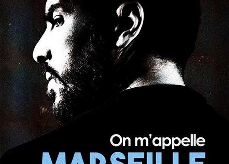 Redouane Bougheraba Dans On M'Appelle Marseille à Paris 18ème