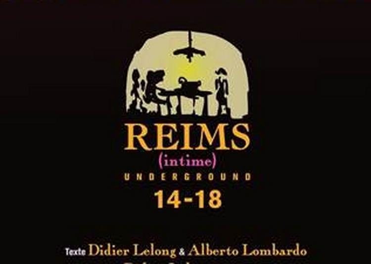 Reims intime underground 14-18