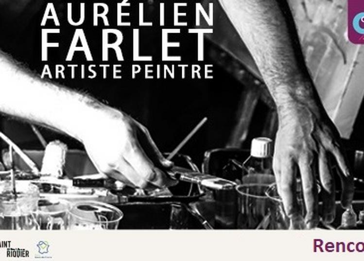 Rencontre avec Aurélien Farlet (Artiste peintre) à Saint Riquier