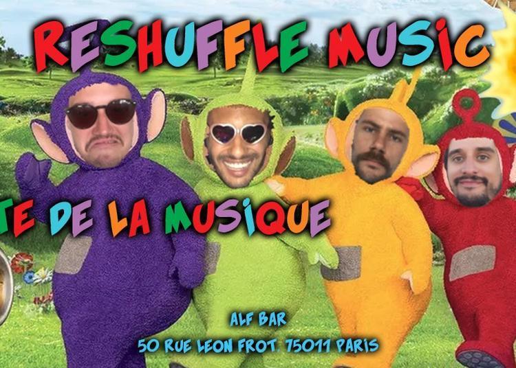 Reshuffle Open Air Fête De La Musique ! à Paris 11ème