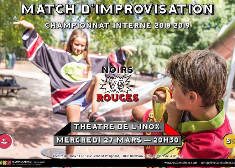 Restons Calmes !Match d'improvisation Championnat interne : Noirs vs Rouges à Bordeaux