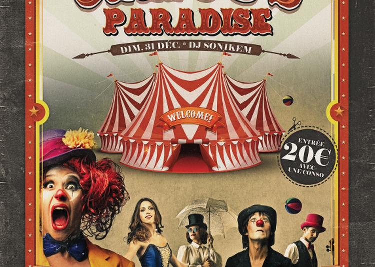 Réveillon 2018 - Circus Paradise à Paris 14ème