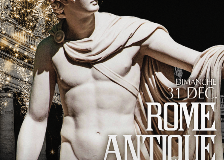 Réveillon 2018 - Rome Antique à Paris 1er