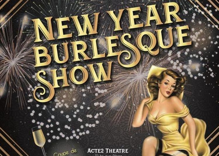 Reveillon Du Jour De L 'an - New Year Burlesque Show à Lyon