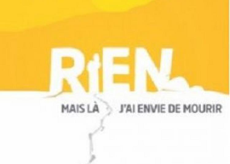 Rien, Mais La J'Ai Envie De Mourir à Paris 20ème