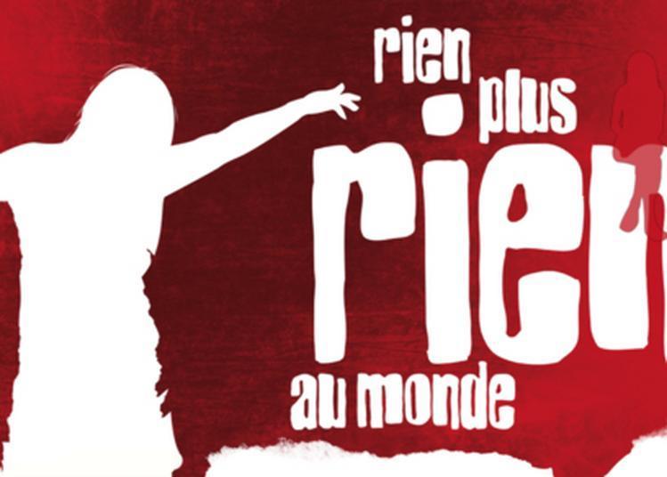Rien, Plus Rien Au Monde - Cie Argaya à Lyon