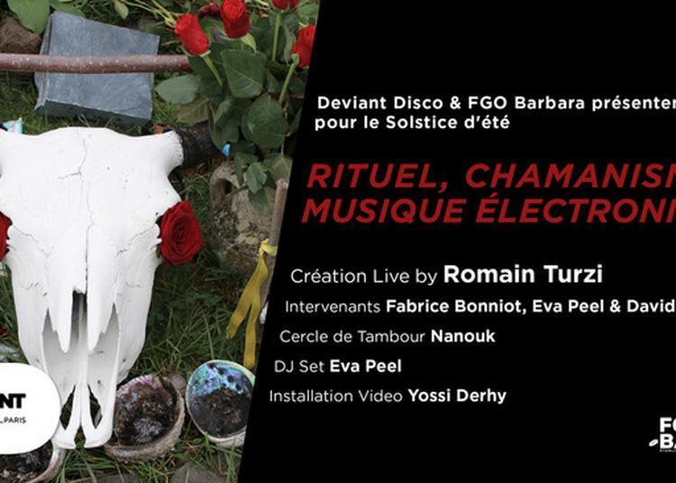 Rituel, Chamanisme & Musique électronique à Paris 18ème