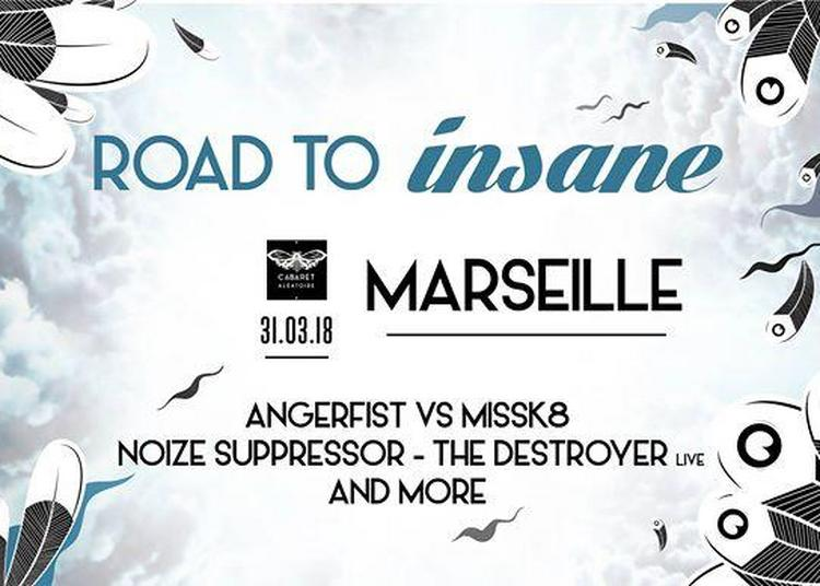 Road to Insane Festival w/ Angerfist VS MissK8 and More à Marseille