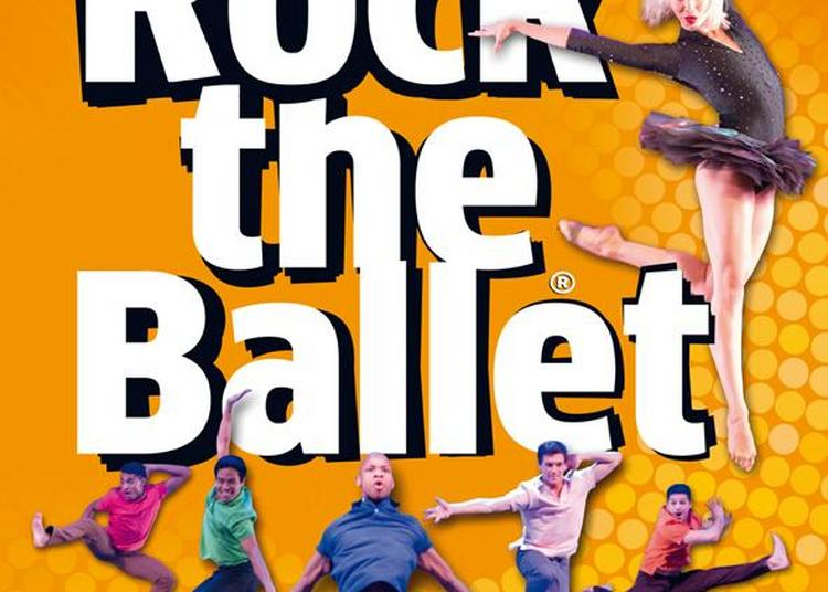 Rock The Ballet à Montceau les Mines