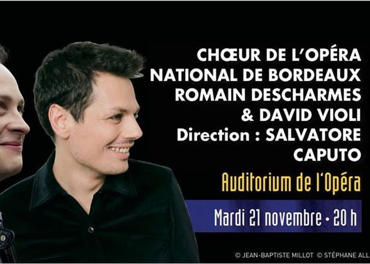 Romain Descharmes / David Violi / Choeur de l'Opéra de Bordeaux
