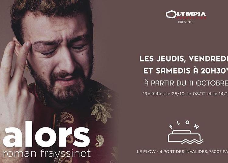Roman Frayssinet : ALORS à Paris 7ème