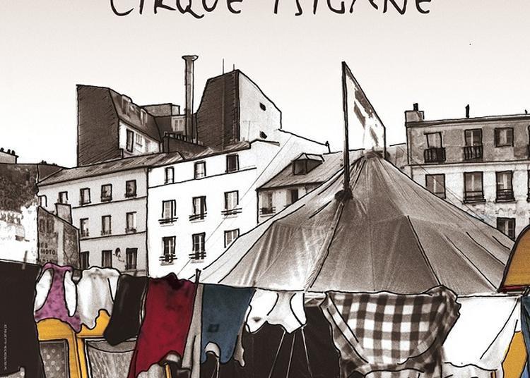 Romanes Le Dernier Cirque Tzigane- Les Nomades Arrivent ! à Paris 16ème