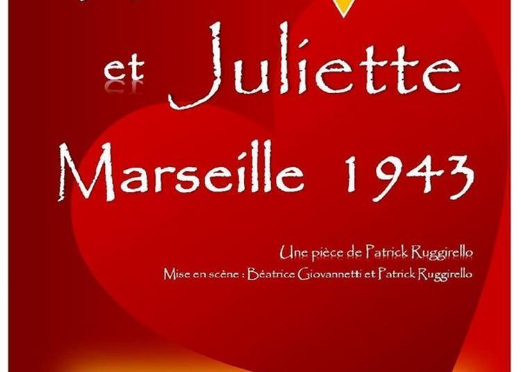 Roméo Et Juliette Marseille 1943