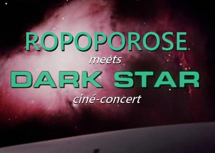 Ropoporose Meets Dark Star (ciné-concert) à Limoges