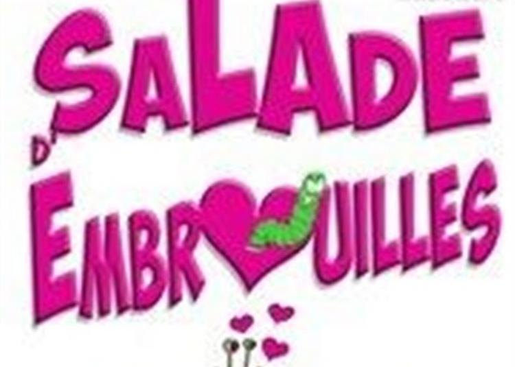Salade D'Embrouilles à Berck