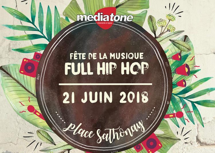 Fête de la musique - FULL HIP HOP à Lyon
