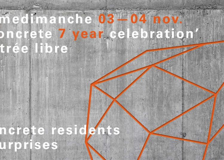 Samedimanche : Concrete Anniversaire 7 Ans à Paris 12ème