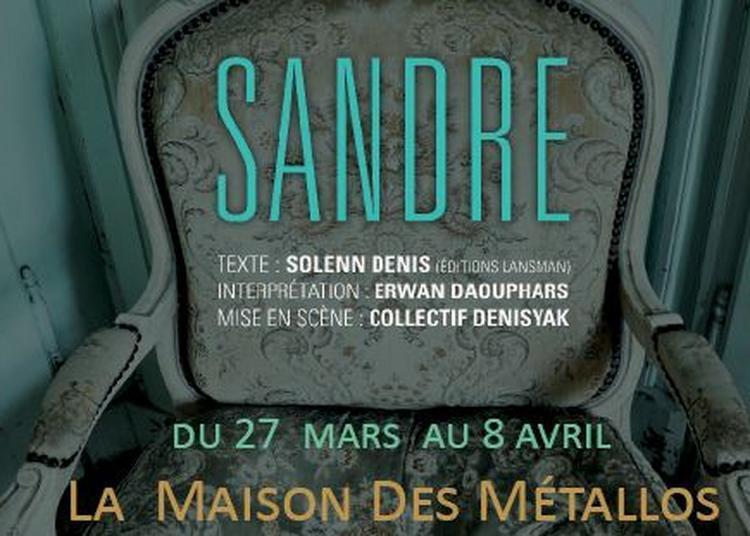 Sandre aux Métallos à Paris 11ème