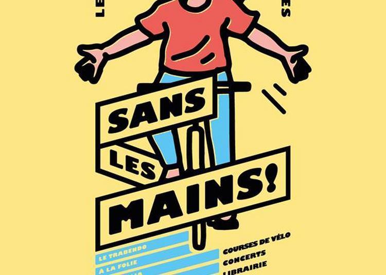 Sans les mains ! à Paris 19ème