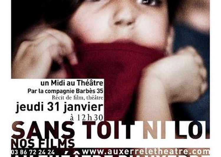 Nos Films - Sans toit ni loi à Auxerre
