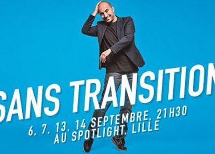 Sans Transition / 1ère Date à Lille