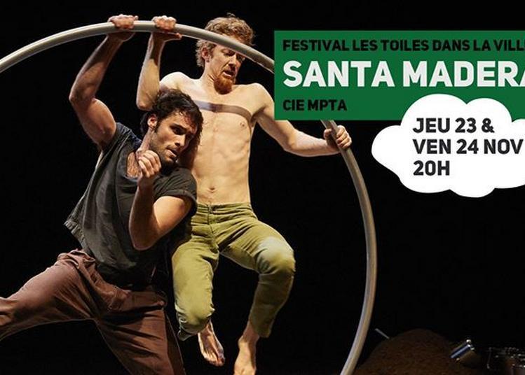 Santa Madera, Cie Mpta à Lille
