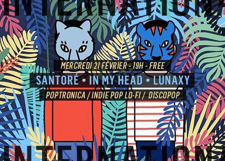 Santoré - In my Head - Lunaxy à l'International à Paris 11ème