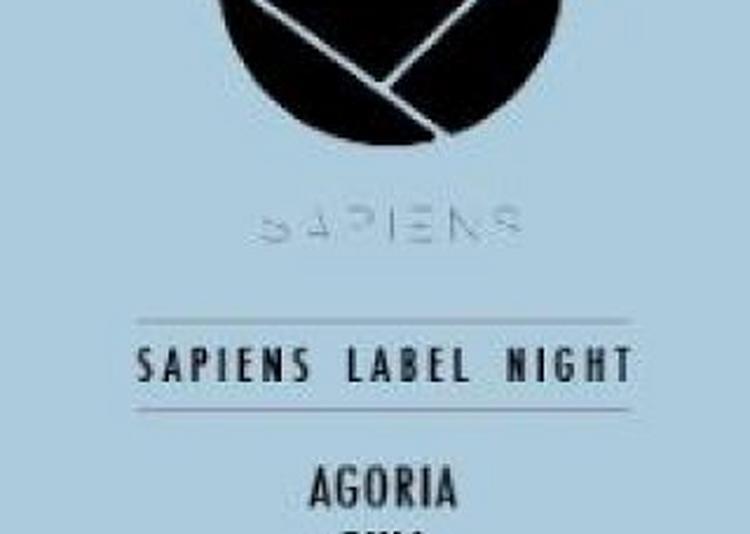 Sapiens Label Night Avec Agoria + Oxia + Yeuz à Strasbourg