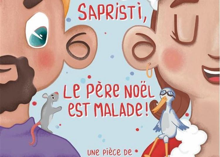 Sapristi, Le Père-Noël Est Malade ! à Paris 5ème