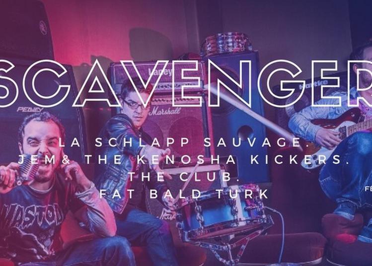 Scavanger + Fat Bald Turk + La Schlapp Sauvage + The Club + Jem à Thionville