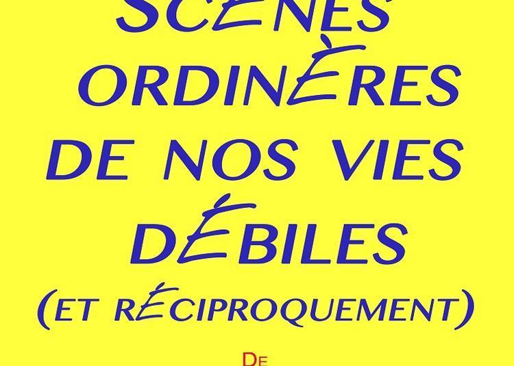Scènes ordinaires de nos vies débiles (et réciproquement) à Nantes