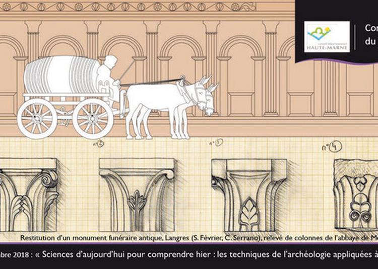 Sciences D'aujourd'hui Pour Comprendre Hier : Les Techniques De L'archéologie Appliquées à La Haute-marne à Chamarandes