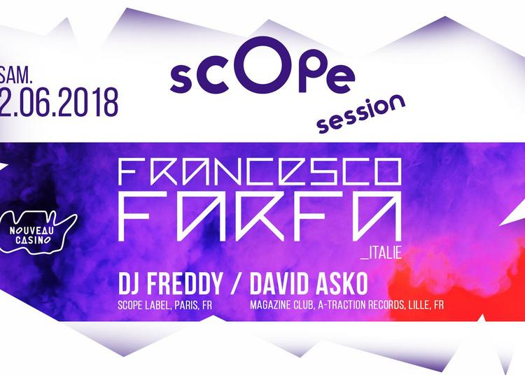Scope Label night W/ Francesco Farfa à Paris 11ème