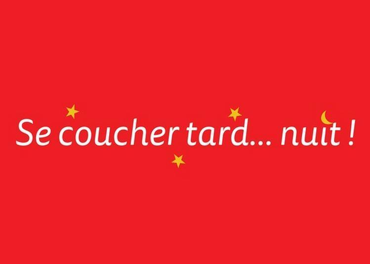 Se Coucher Tard... Nuit ! à Saint Remy les Chevreuse